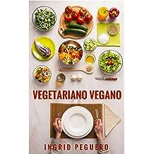 Vegetariano Vegano: Guia Paso a Paso para Cambiar tu Dieta de Manera Divertida y Mejorar tu Salud Definitivamente (Spanish Edition) Jun 02, 2016