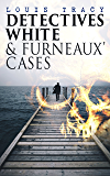 Detectives White & Furneaux' Cases: 5 Thriller Novels in One Volume: The Postmaster's Daughter, Number Seventeen, The Strange Case of Mortimer Fenley, The De Bercy Affair & What Would You Have Done?