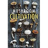 Mushroom Cultivation: Become the MacGyver of Mushrooms - Easy Step-by-Step Instructions to Grow Any Mushroom at Home (Urban H