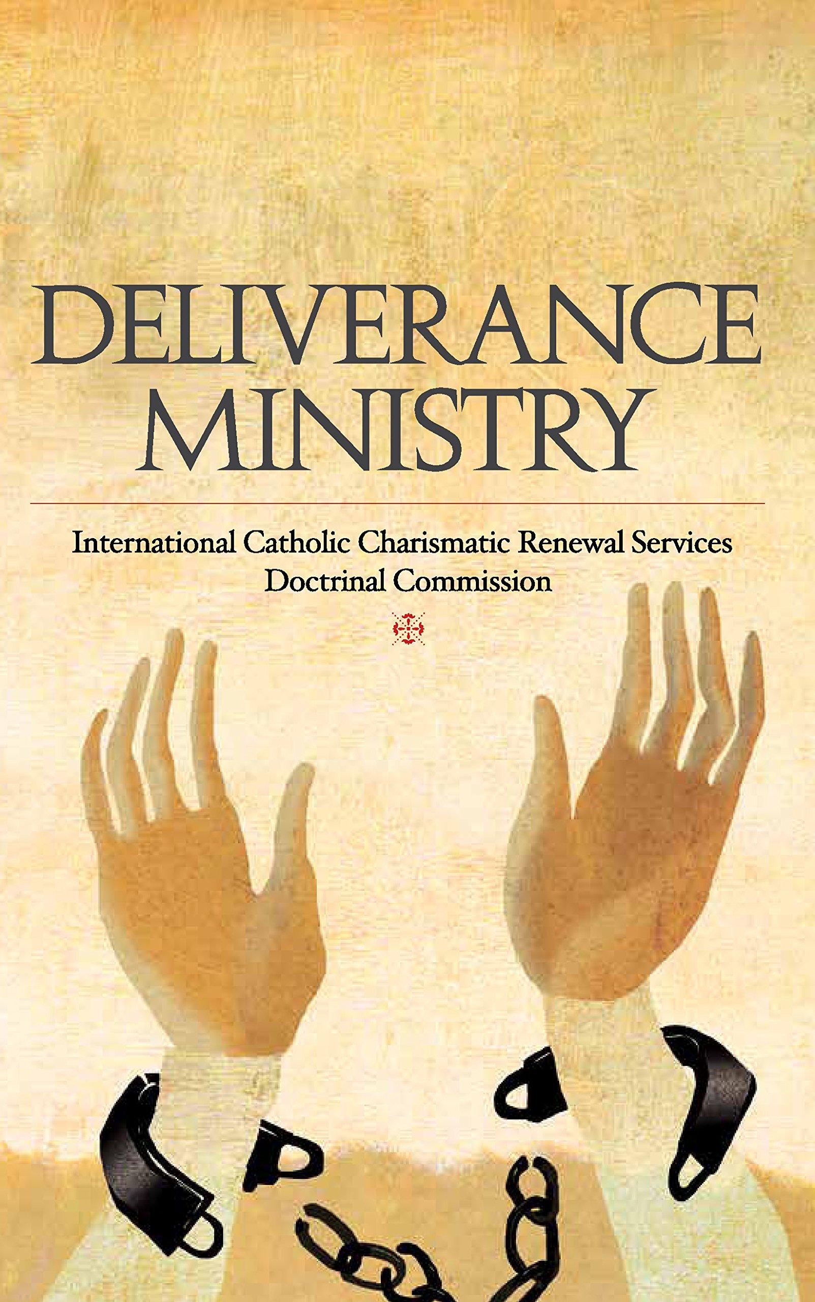 Deliverance Ministry: International Catholic Charismatic Renewal
