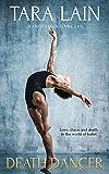 Death Dancer: (A Gay Romance) (Dangerous Dancers Book 2)