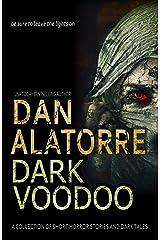 Dan Alatorre's Dark Passages Book 2: Dark Voodoo: A COLLECTION OF SHORT HORROR STORIES AND DARK TALES Kindle Edition