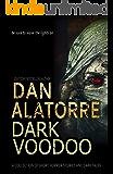 Dan Alatorre Dark Voodoo: A COLLECTION OF SHORT HORROR STORIES AND DARK TALES (Dan Alatorre Dark Passages Book 2)
