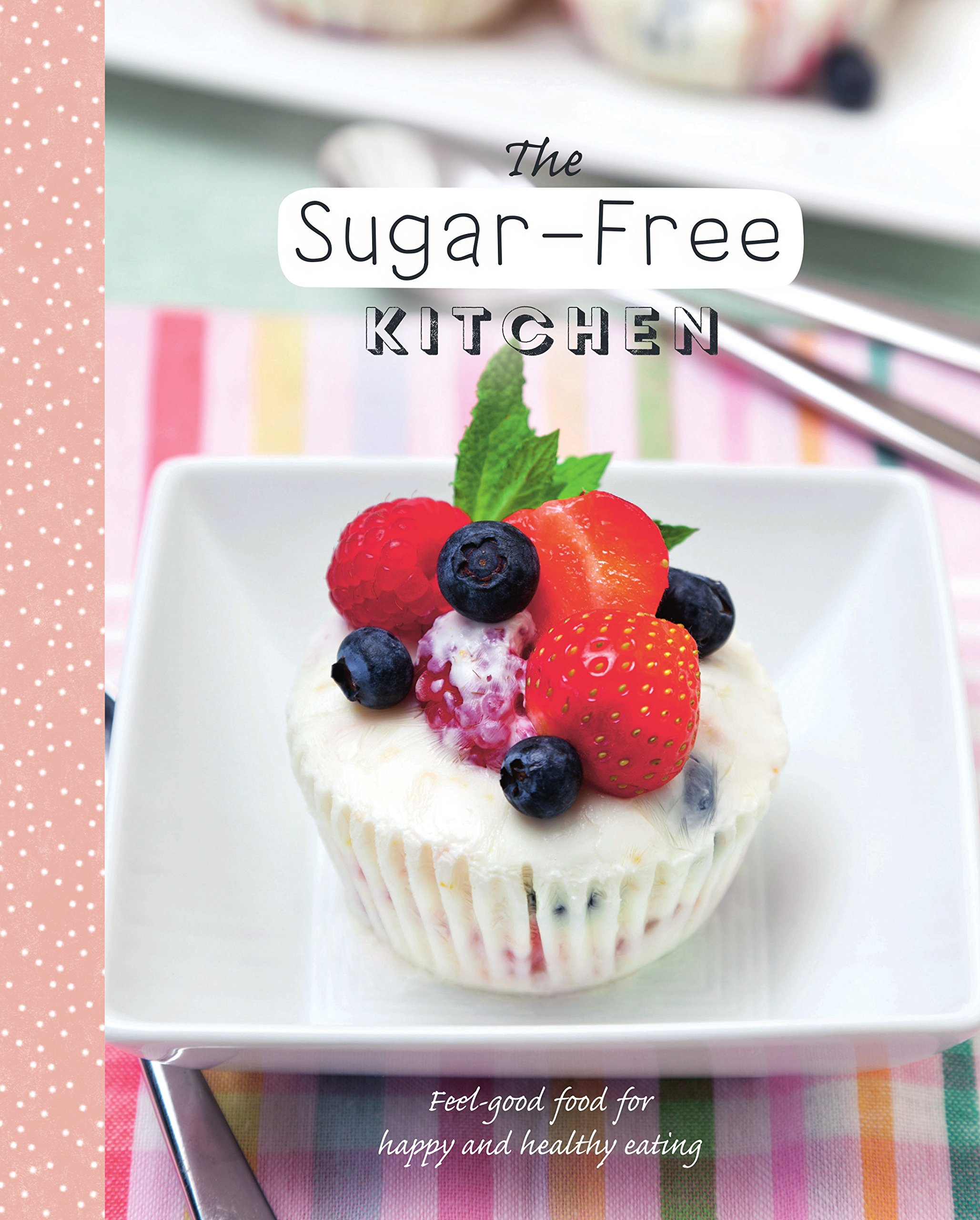 Download The Sugar-Free Kitchen (Healthy Kitchen) pdf