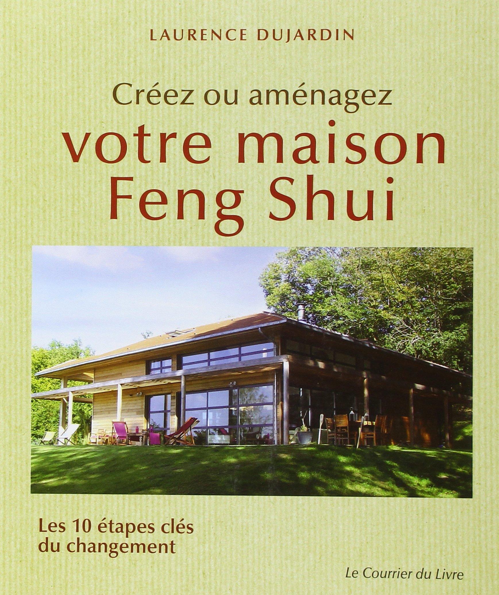 Amazon.fr - Créez ou aménagez votre maison Feng Shui : Les 33 ... - Laurence Dujardin