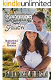 Beginning Anew: (Inspirational Christian Romance) (The Naomi Chronicles Book 3)