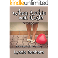 When Archie Met Rosie: An Unexpected Love Story