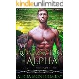 Romancing the Alpha: Book 3 of the True Mates Series: A Billionaire Werewolf Shifter Paranormal Romance