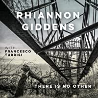 There Is No Other Rhiannon Giddens Download MP3 Music File