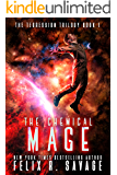 The Chemical Mage: A Hard Science Fiction Adventure With a Chilling Twist (The Tegression Trilogy Book 1)
