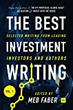 1: The Best Investment Writing: Selected writing from leading investors and authors