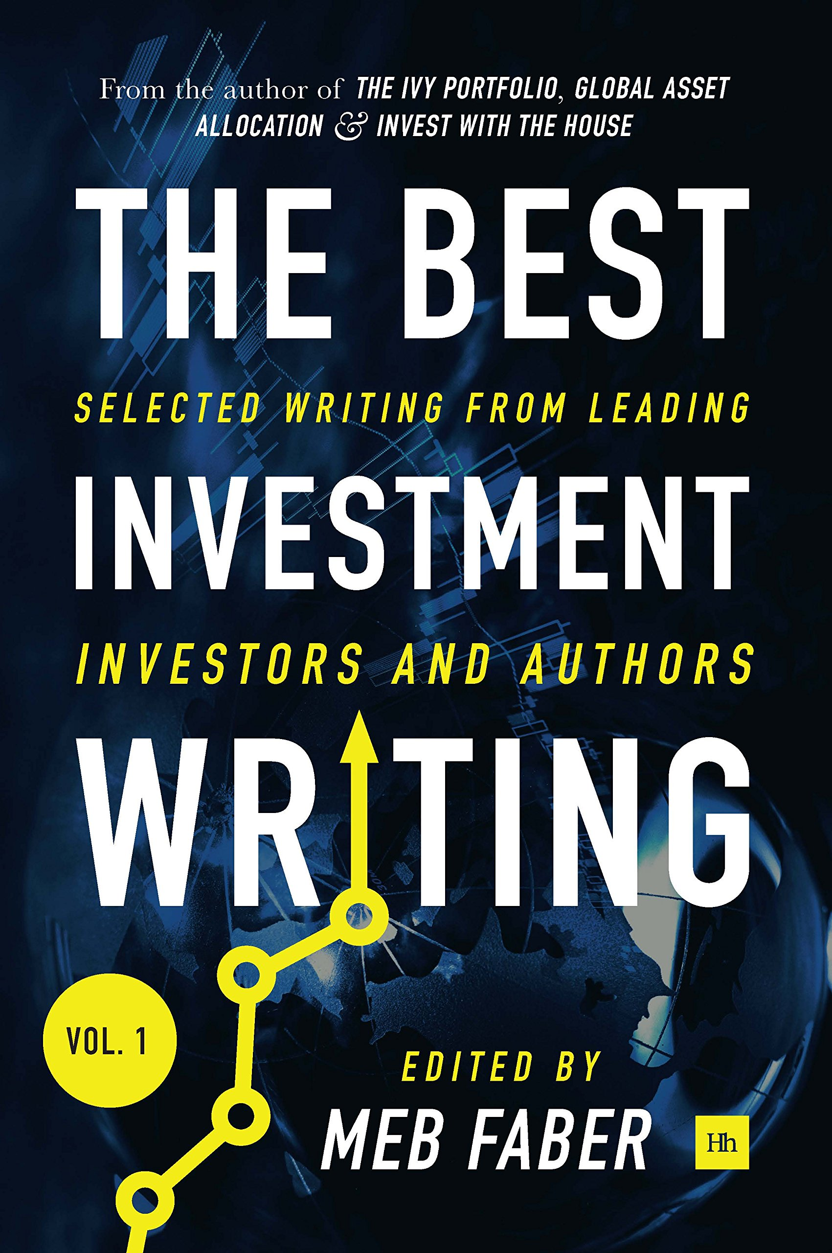 The Best Investment Writing: Selected writing from leading investors and authors by Harriman House