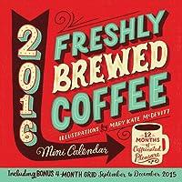 Freshly Brewed Coffee Mini Wall Calendar 2016