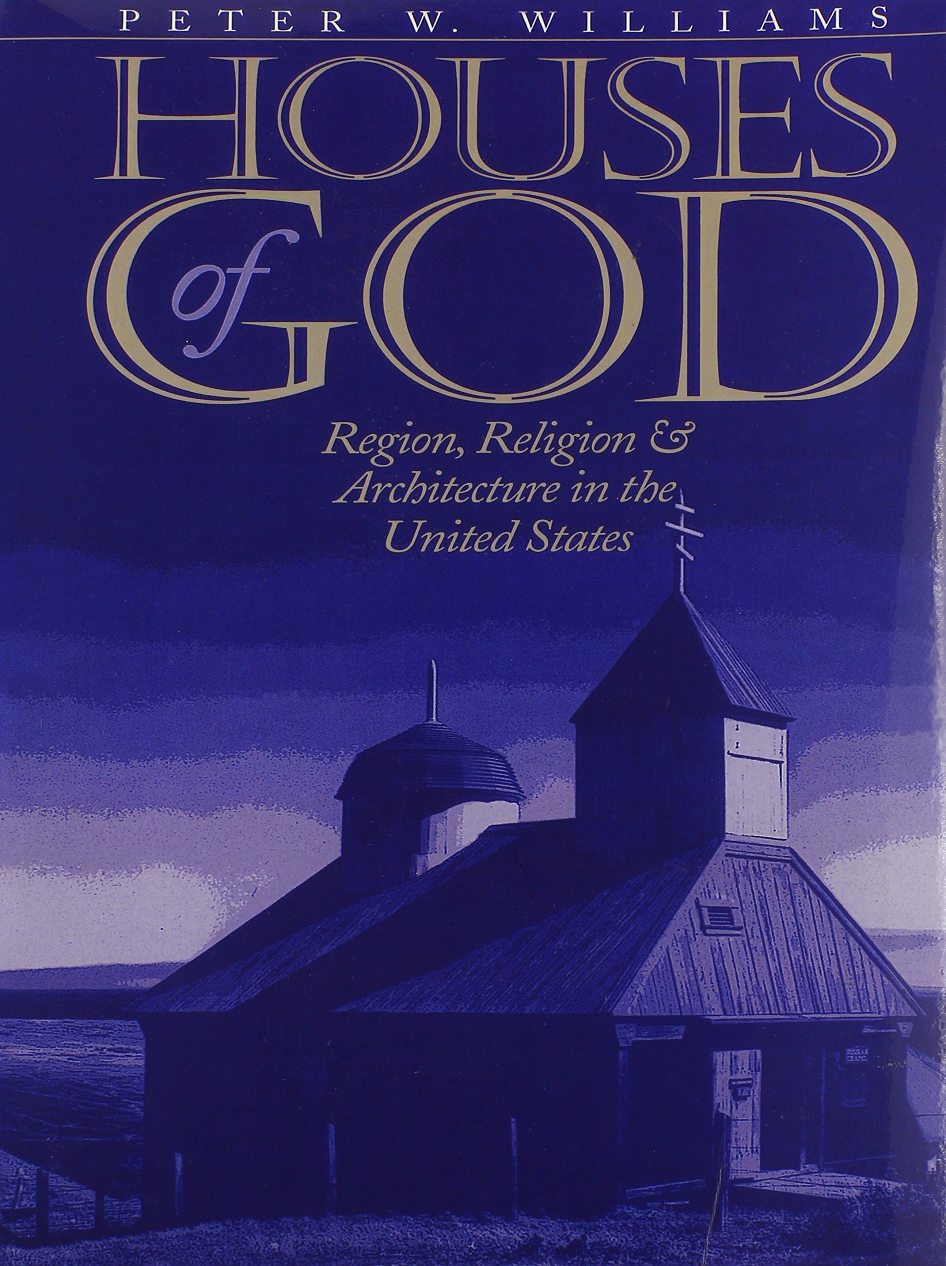Download Houses of God: Region, Religion, and Architecture in the United States (Public Express Religion America) PDF