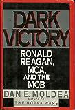 Dark Victory: Ronald Reagan, MCA, and the Mob