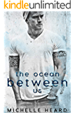 The Ocean Between Us (A Southern Heroes Novel Book 1)