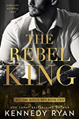 The Rebel King: All the King's Men Duet - Book 2 (All the King's Men Series) Kindle Edition
