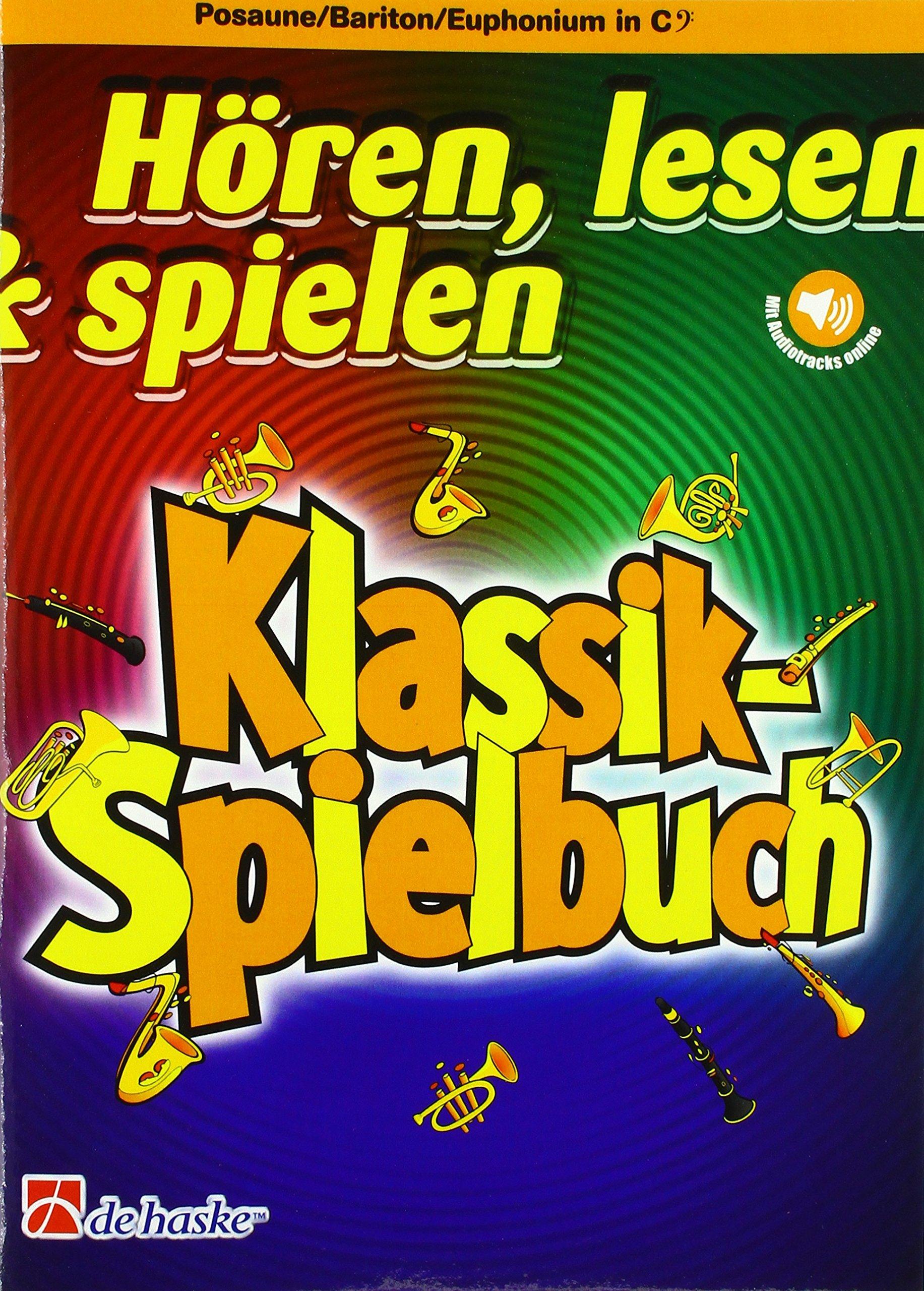 Hören, lesen & spielen - Klassik-Spielbuch - Posaune und Klavier Musiknoten – 2. April 2018 Markus Schenk Hören De Haske Publications 9043154873