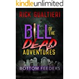 Bottom Feeders (Bill of the Dead Adventures Book 1)