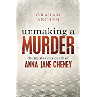 Unmaking a Murder: The Mysterious Death of Anna-Jane Cheney