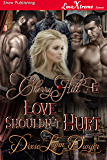 Cherry Hill 6: Love Shouldn't Hurt [Cherry Hill 6] (Siren Publishing LoveXtreme Forever)