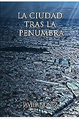 La Ciudad tras la penumbra (Spanish Edition) Kindle Edition