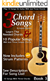 3 Chord Songs Book 3: Play 10 Songs on Guitar with 3 Chords - Includes Strum Patterns (3 Chords Songs)