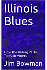Illinois Blues: How the Ruling Party Talks to Voters Kindle Edition