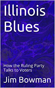 Illinois Blues: How the Ruling Party Talks to Voters