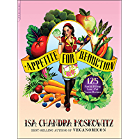 Appetite for Reduction: 125 Fast and Filling Low-Fat Vegan Recipes (English Edition)