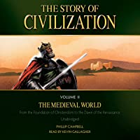 The Story of Civilization, Volume II The Medieval World