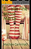 E... alla fine arriva Marta