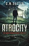 Atrocity: An Amber Monroe Crime Thriller Book 4