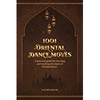1001 ORIENTAL DANCE MOVES: A practical guide for learning and teaching the basics of Oriental dance book cover