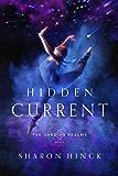 Hidden Current (The Dancing Realms Book 1)