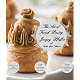 The Art of French Pastry: A Cookbook