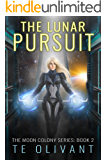 The Lunar Pursuit (The Moon Colony Series Book 2)
