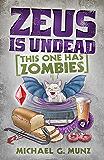 Zeus Is Undead: This One Has Zombies (Zeus Is Dead Book 2)