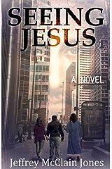 Seeing Jesus Kindle Edition