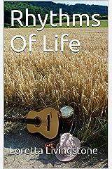 Rhythms Of Life Kindle Edition