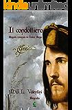 Il condottiero: Biografia romanzata su Cesare Borgia (Le biografie romanzate Vol. 1) (Italian Edition)