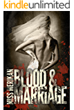 Blood & Marriage (Dark Mafia Romance)