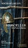 Marcellus - Graf von Arduena: Band 2 (Marcellus-Trilogie)