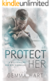 PROTECT HER (A Bad Boy Billionaire Romance) (LOVE HER Book 2)