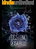 Il Destino della Rosa Blu: L'ascesa (vol. 1)
