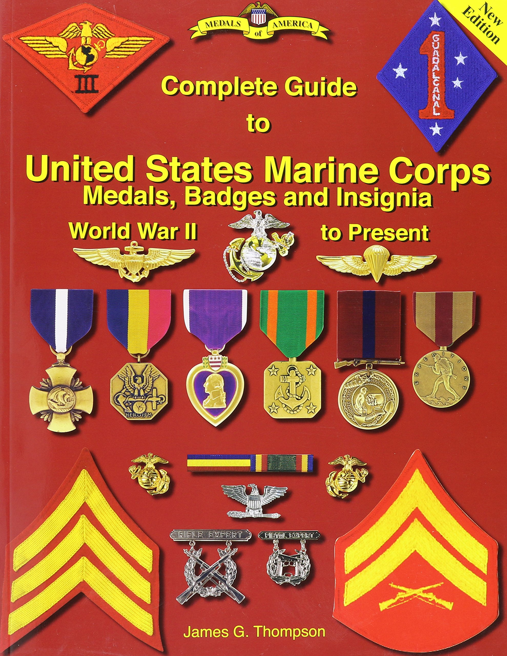 Complete Guide To United States Marine Corps Medals, Badges And Insignia:  World War Ii To Present: James G Thompson: 9781884452420: Amazon: Books