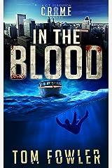 In the Blood: A C.T. Ferguson Crime Novel (The C.T. Ferguson Mystery Novels Book 9) Kindle Edition