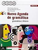 Nueva agenda de gramatica. Con Ottavino verbi. Con e-book. Con espansione online. Per le Scuole superiori. Con CD Audio formato MP3