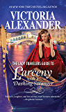The Lady Travelers Guide to Larceny with a Dashing Stranger: Book 2/4 (Lady Travelers Society)