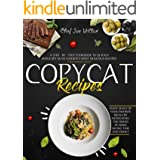 Copycat Recipes: A Step-by-Step Cookbook to Quickly Replicate Olive Garden's Most Delicious Recipes. Enjoy Many of Your Favor